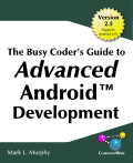 The Busy Coders Guide to Advanced Android Development